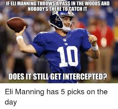 if eli manning throwsapassin the woods and nobody s there to catchit