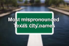 how to pronounce most mispronounced cities during your