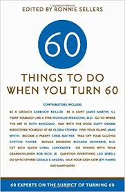 gifts for a woman turning 60 sixty things to do when you turn sixty 60 experts on the subject