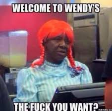 welcome to wendy s the fuck you want reaction images know