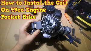 how to instal the coil on pocket bike engine 49cc properly youtube