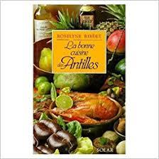 la bonne cuisine des antilles roselyne ribere 9782263017780