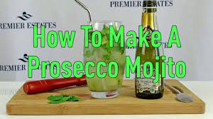 mojito cocktail bottle how to make the perfect prosecco mojito cocktail youtube