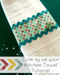 kitchen towel craft ideas cutesy up your kitchen towels tutorial towels tutorials and