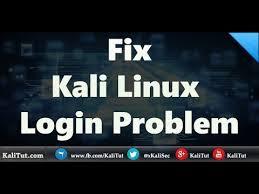 fix kali linux login problem youtube