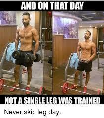 Leg Day Meme - 25 best memes about skipping leg day skipping leg day memes