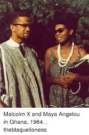 Malcolm X Memes - malcolm x and maya angelou in ghana 1964 theblaquelioness malcolm