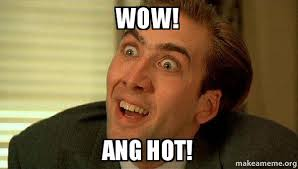 Hot To Make A Meme - wow ang hot sarcastic nicholas cage make a meme