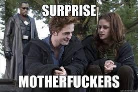 Suprise Mother Fucker Meme - surprise mother fuckers blade twilight funny pinterest