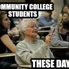 Senior College Student Meme - community college meme college best of the funny meme