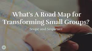 What Is A Road Map What U0027s A Road Map For Transforming Small Groups Saturate