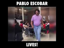 Pablo Escobar Memes - pablo escobar is alive proof 2017 youtube