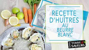 comment cuisiner des huitres recette des huîtres chaudes au beurre blanc gabriel ladavière