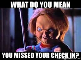 Whats Does Meme Mean - what do you mean you missed your check in chucky meme meme