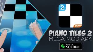 piano tiles apk piano tiles 2 mod mega mod sofdl