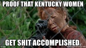 Carol Twd Meme - proof that kentucky women get shit accomplished carol twd