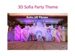 sofia the party supplies 3d party themes party planner party organiser event management comp