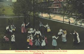 History Of The Blind Play Time Western Pennsylvania Institution For The Blind Early