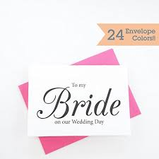 To My Bride On Our Wedding Day Card To My Bride On Our Wedding Day Card Wedding Day Card Wedding Day