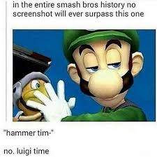 Luigi Meme - hammer time nope its luigi time gaming check out more of our