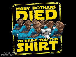 Many Bothans Died Meme - many bothans died t shirt starwars