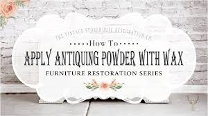 how to apply antiquing powder with wax youtube