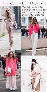 what to wear with a light pink dress 8 ways to wear a pink coat in fall 2013