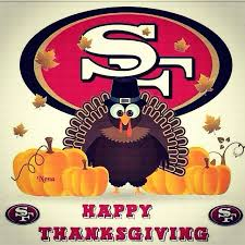 49ers happy thanksgiving 49ers san francisco 49ers