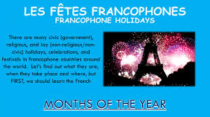 les fêtes francophones francophone holidays there are many civic