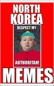North Korean Memes - memes north korea memes kim jong un is mad af and he doesn t