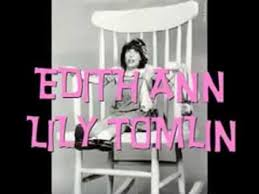 Lily Tomlin Rocking Chair Edith Ann Lily Tomlin Youtube
