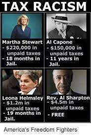 Al Meme - tax racism martha stewart al capone 220000 in 150000 in unpaid