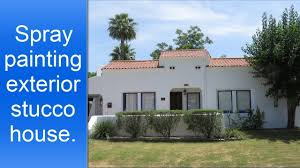 Painting Of House by Exterior Spray Painting Of Stucco House Youtube