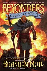 chasing the prophecy beyonders 3 by brandon mull
