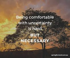 Comfortable With Uncertainty Inspirational Quotes Archives U2013 Page 5 Of 14 U2013 Spring Forward Page 5