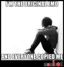 Funny Sad Meme - i m the original emo sad meme memized funny and latest trending
