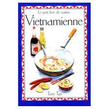 livre cuisine vietnamienne petit livre de la cuisine vietnamienne de terry