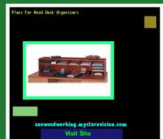 plans for wood desk 154741 woodworking plans and projects