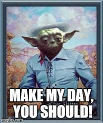 Yoda Meme Maker - cowboy yoda memes imgflip