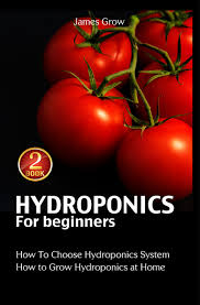 buy hydroponics hydroponics for beginners the complete step by