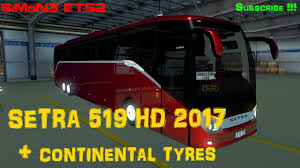 setra 519 hdh 2017 continental tyres 1 27x simon3 ets2 youtube