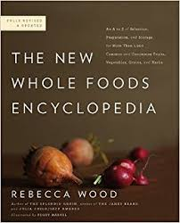 the new whole foods encyclopedia a comprehensive resource for