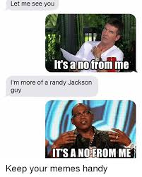 Randy Jackson Meme - let me see you it sanofrom me i m more of a randy jackson guy it s a