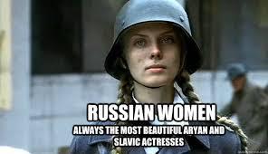 Russian Girl Meme - russian women always the most beautiful aryan and slavic actresses