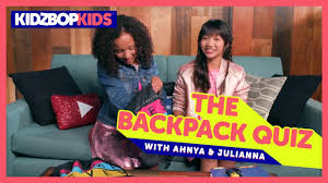 the backpack quiz with ahnya u0026 julianna from the kidz bop kids