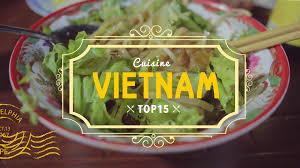 cuisine et saveur du monde saveurs du monde top 15 de la cuisine vietnamienne