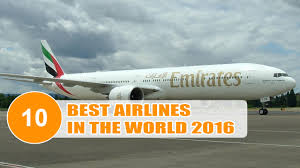 the 10 best of 2016 top 10 best airlines in the 2016 updated july 2016