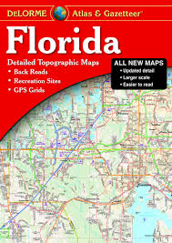 Driving Map Of Florida by Florida Atlas U0026 Gazetteer Delorme Atlas U0026 Gazetteer Delorme