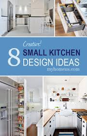 creative small kitchen ideas 8 creative small kitchen design ideas myhome design remodeling