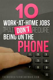 17 best images about work at home mom on pinterest work from 10 work at home jobs that don t require being on the phone